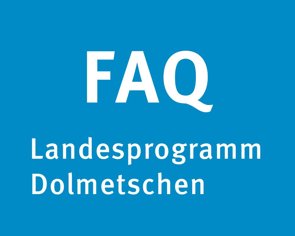 lBlauer Hintergrund mit der Aufschrift FAQ Landesprogramm Dolmetschen